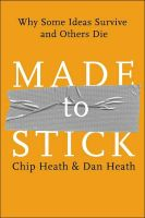 Made to Stick - Chip and Dan Heath
